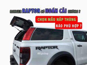 Ranger Raptor chọn mẫu nắp thùng nào phù hợp